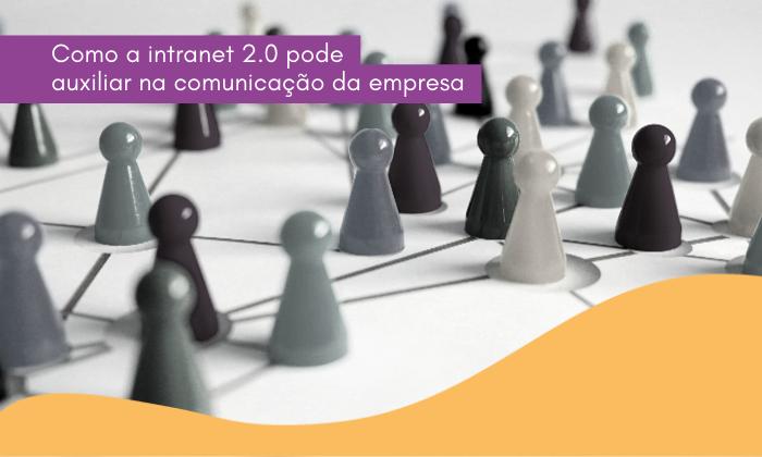 Como o Intranet 2.0 pode auxiliar na comunicação da empresa em home office