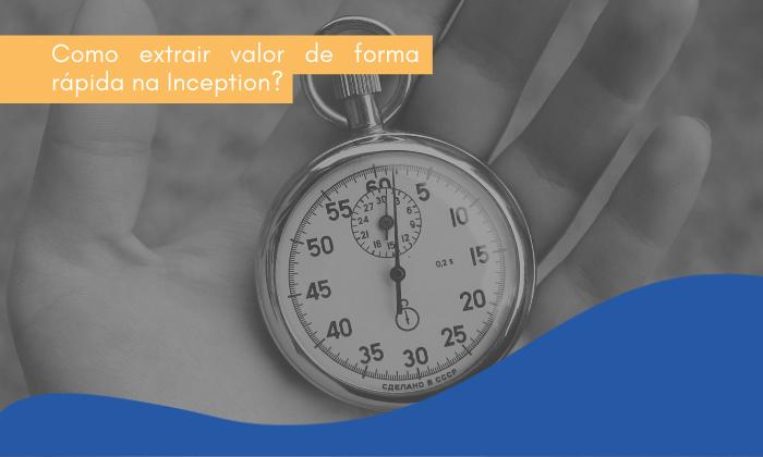 Como extrair valor de forma rápida na Inception?